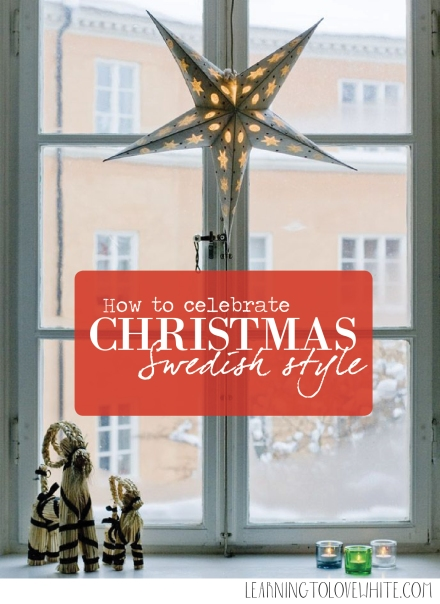 how to Celebrate Christmas Swedish style_learning to love white_scandinavian design_interior design blog